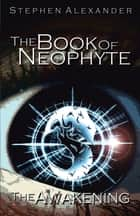 The Book of Neophyte ebook by Stephen Alexander