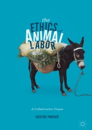 The Ethics of Animal Labor - A Collaborative Utopia ebook by Kobo.Web.Store.Products.Fields.ContributorFieldViewModel