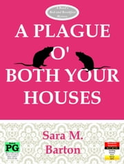 A Plague O' Both Your Houses - A Bard's Bed & Breakfast Mystery #2 ebook by Sara Barton