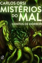 Mistérios do mal: contos de horror ebook by Carlos Orsi