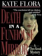 Death in a Funhouse Mirror (A Thea Kozak Mystery) ebook by Kate Flora