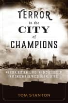 Terror in the City of Champions ebook by Tom Stanton