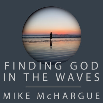 Finding God in the Waves - How I Lost My Faith and Found it Again Through Science audiobook by Mike McHargue