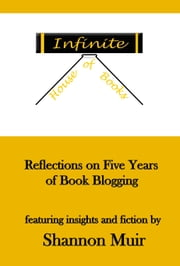 Infinite House of Books: Reflections on Five Years of Book Blogging