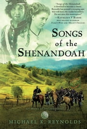Songs of the Shenandoah - A Novel ebook by Michael K. Reynolds