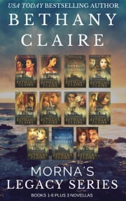 Morna's Legacy Series Books 1-8 Plus 3 Novellas - Scottish Time Travel Romances ebook by Bethany Claire
