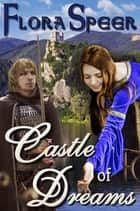 Castle of Dreams ebook by Flora Speer