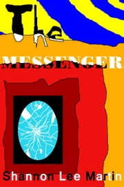 The Messenger ebook by Shannon Lee Martin