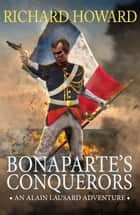 Bonaparte's Conquerors ebook by Richard Howard
