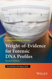 Weight-of-Evidence for Forensic DNA Profiles ebook by David J. Balding,Christopher D. Steele