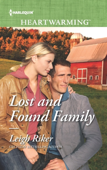 Lost and Found Family - A Clean Romance ebook by Leigh Riker