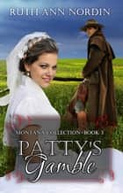 Patty's Gamble ebook by Ruth Ann Nordin