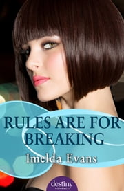 Rules Are For Breaking ebook by Imelda Evans