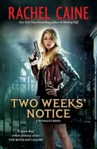 Two Weeks Notice: Revivalist Volume 2 - Revivalist Volume 2 ebook by