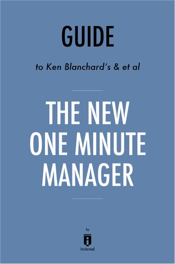 Guide to Ken Blanchard's & et al The New One Minute Manager by Instaread ebook by Instaread