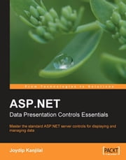 ASP.NET Data Presentation Controls Essentials ebook by Joydip Kanjilal