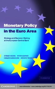 Monetary Policy in the Euro Area ebook by Issing, Otmar
