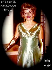 The Ethel Merman Show ebook by Kirby Wright