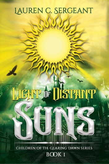 Light of Distant Suns - Children of the Glaring Dawn, #1 ebook by Lauren C. Sergeant