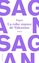 La robe mauve de Valentine ebook by Françoise Sagan