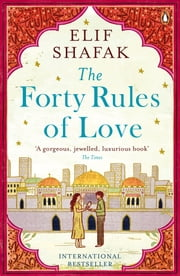The Forty Rules of Love ebook by Elif Shafak