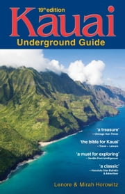 Kauai Underground Guide - 19th Edition - And Free Hawaiian Music CD ebook by Lenore W. Horowitz,Mirah A. Horowitz