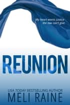 Reunion (Coming Home #3) - Romantic Suspense Thriller ebook by Meli Raine
