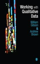 Working with Qualitative Data ebook by William Gibson,Andrew Brown