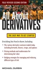 All About Derivatives Second Edition ebook by Michael Durbin