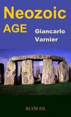 Neozoic Age ebook by Giancarlo Varnier