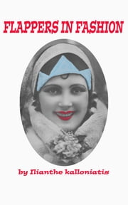 Flappers In Fashion ebook by Ilianthe Kalloniatis
