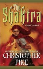 The Shaktra ebook by Christopher Pike