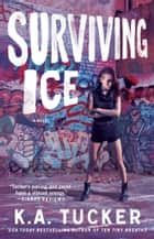 Surviving Ice eBook por K.A. Tucker