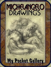 Michelangelo Drawings - Annotated Drawings ebook by Daniel Coenn