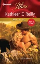 Just Let Go... ebook by Kathleen O'Reilly