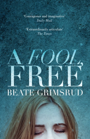 A Fool, Free eBook by Beate Grimsrud