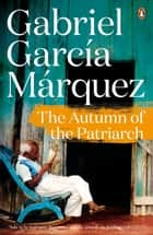 The Autumn of the Patriarch ebook by
