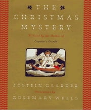 The Christmas Mystery ebook by Jostein Gaarder,Elizabeth Rokkan,Rosemary Wells