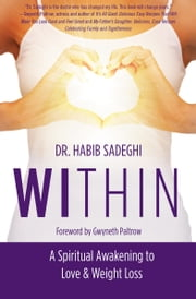 Within - A Spiritual Awakening to Love & Weight Loss ebook by Kobo.Web.Store.Products.Fields.ContributorFieldViewModel