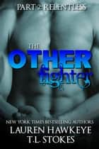 The Other Fighter Part 2: Relentless - The Other Brother ebook by