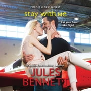 Stay With Me audiobook by Jules Bennett, Em Eldridge