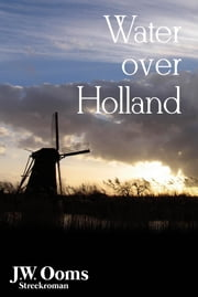 Water over Holland ebook by Johannes Willem Ooms