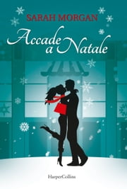 Accade a Natale eBook by Sarah Morgan