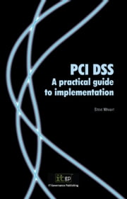 PCI DSS: A Practical Guide to Implementation ebook by Wright, Steve