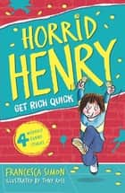 Get Rich Quick - Book 5 eBook by Francesca Simon, Tony Ross