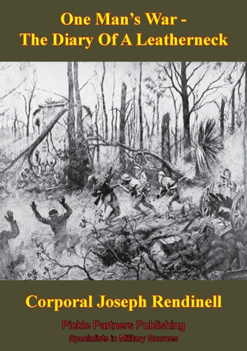 One Man's War — The Diary Of A Leatherneck ebook by Corporal Joseph E. Rendinell