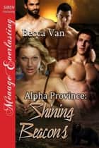 Alpha Province: Shining Beacons ebook by Becca Van