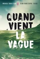 Quand vient la vague ebook by Jean-Christophe Tixier, Manon Fargetton
