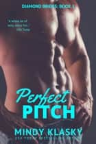 Perfect Pitch ebook by Mindy Klasky