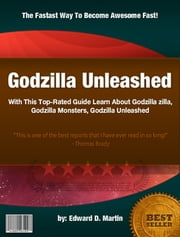 Godzilla Unleashed ebook by Edward D. Martin